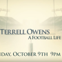 Terrell Owens: A Football Life | Friday, October 9th at 9pm EST on NFL Network